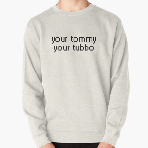 your tommy your tubbo Pullover Sweatshirt RB1506 product Offical Tubbo Merch